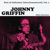 Oldies Selection: Best of Collection (2019 Remastered), Vol. 1 by Johnny Griffin