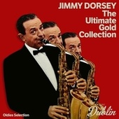 Oldies Selection: The Ultimate Gold Collection von Jimmy Dorsey