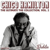 Chico Hamilton - The Ultimate the Collection, Vol. 2 fra Chico Hamilton
