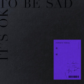 It's OK To Be Sad by Janice Vidal