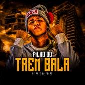 Filho do Trem Bala by MC PR