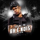 Set Mc Pr: Bh É Nois by MC PR