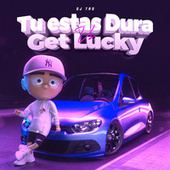 Tu Tas Dura Vs. Get Lucky (Remix) by Dj Tao