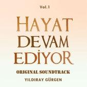 Hayat Devam Ediyor (Original Tv Series Soundtrack,Vol.1) von Yıldıray Gürgen