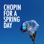 Chopin for a Spring Day by Frédéric Chopin