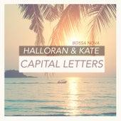 Capital Letters (Bossa Nova) de Halloran & Kate