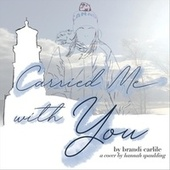 Carried Me with You by Hannah Spaulding