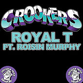 Royal T von Crookers