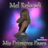 Mis Primeros Pasos de Mel Rolandi