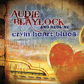 Cryin' Heart Blues by AudieBlaylock And Redline