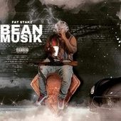 BEAN MUSIK by Fat Stakz