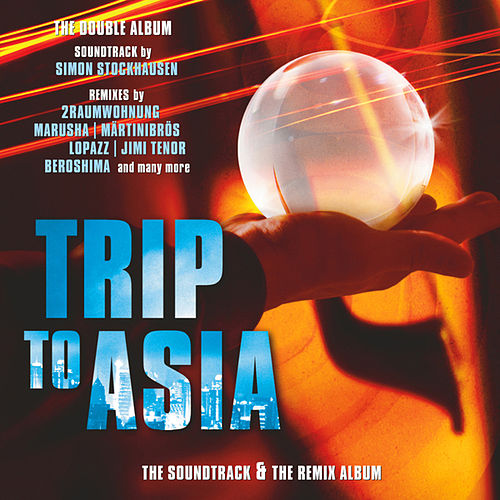Trip To Asia - The Soundtrack & The Remix Album by Various Artists