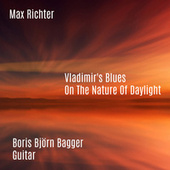Vladimir's Blues / On The Nature Of Daylight von Boris Björn Bagger