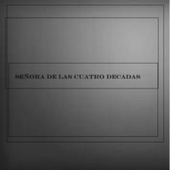 Señora de las Cuatro Decadas (Cover) by El Escritor