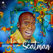 Groovin' with Scatman by Scatman Crothers
