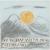 New Day with New Possibilities by Sonny & The Sunsets