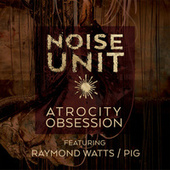 Atrocity Obsession by Noise Unit