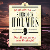 Das Abenteuer mit dem Teufelsfuss - Gerd Köster liest Sherlock Holmes, Band 8 (Ungekürzt) by Sir Arthur Conan Doyle