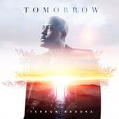 Tomorrow by Terron Brooks
