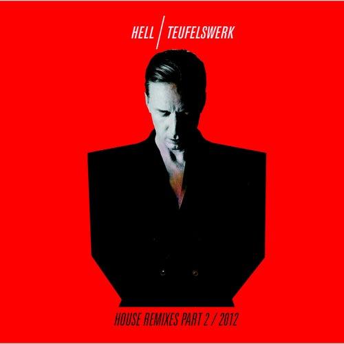 Teufelswerk House Remixes Part 2 by DJ Hell