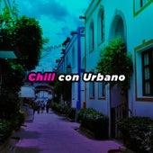 Chill con Urbano von Various Artists