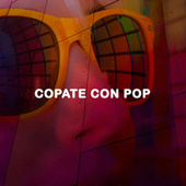 Copate con Pop by Various Artists