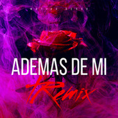 Ademas De Mi 2 (Remix) de Matias Deago