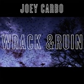 Wrack &Ruin by Joey Carbo