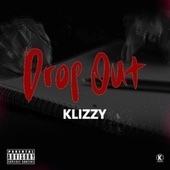 Drop Out by K Lizzy