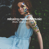 Relaxing Medieval Music (Melodies Straight from a Fairy Tale) de Ambient Music Therapy