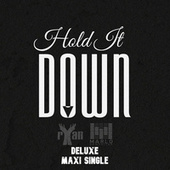Hold It Down Deluxe by Marlodamartian