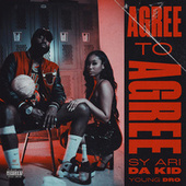 Agree to Agree by Sy Ari Da Kid