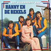 Het Allerbeste Van Hanny en de Rekels by Hanny en de Rekels