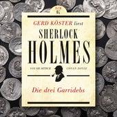 Die drei Garridebs - Gerd Köster liest Sherlock Holmes, Band 7 (Ungekürzt) by Sir Arthur Conan Doyle