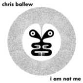 I Am Not Me de Chris Ballew