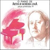 O Piano de Arthur Moreira Lima: Peças Favoritas 4 by Arthur Moreira Lima