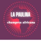 La Paulina: Champeta Africana de Champeta