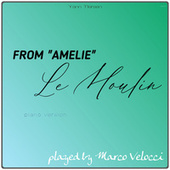 Le Moulin (Music Inspired by the Film) (From Amelie (Piano Version)) de Marco Velocci