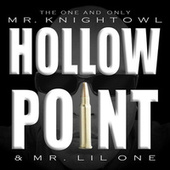 Hollow Point by Mr. Knightowl