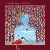 Red Willow von Michael Hays