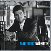 Two Shots de Matt Dusk