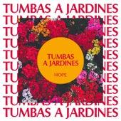 Tumbas A Jardines (Versión extendida) by Hope