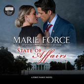 State of Affairs - First Family, Book 1 (Unabridged) von Marie Force