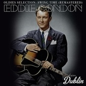 Oldies Selection: Swing Time (Remastered) by Eddie Condon