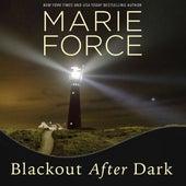 Blackout After Dark - Gansett Island, Book 23 (Unabridged) von Marie Force