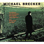 Tales From The Hudson by Michael Brecker