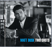 Two Shots by Matt Dusk