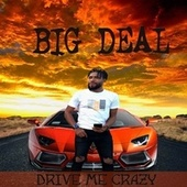 Drive Me Crazy by Big Deal