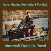 Never Ending Reminder ( Far Out ) de Marshall Franklin-Ravel