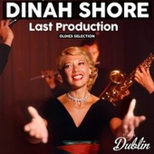 Oldies Selection: Last Production by Dinah Shore